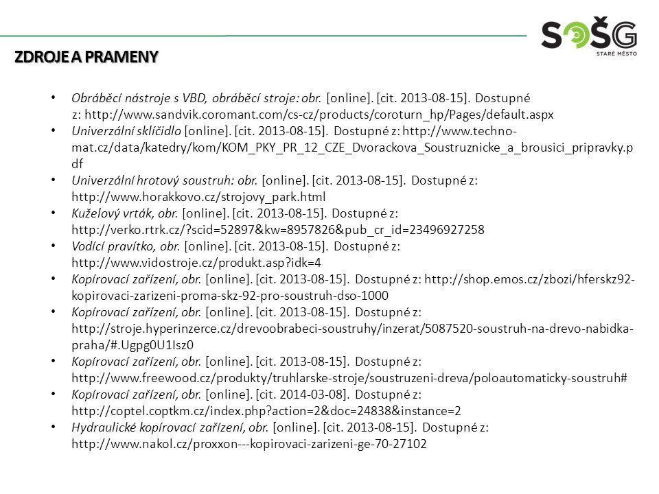 Zdroje a prameny Obráběcí nástroje s VBD, obráběcí stroje: obr. [online]. [cit. 2013-08-15]. Dostupné.